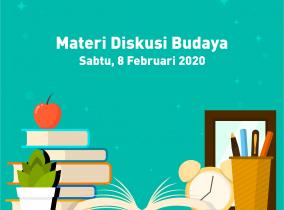 Materi Diskusi Budaya, Sabtu 8 Februari 2020