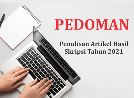 Pedoman Penulisan Artikel Hasil Skripsi Tahun 2021